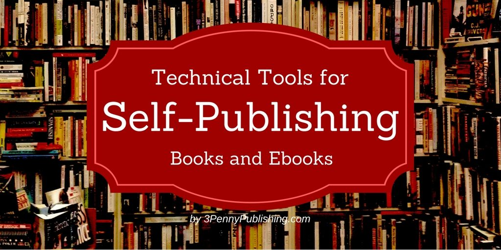 Bookshelves background with text in foreground saying Tech-Tools for Self-Publishing books and ebooks
