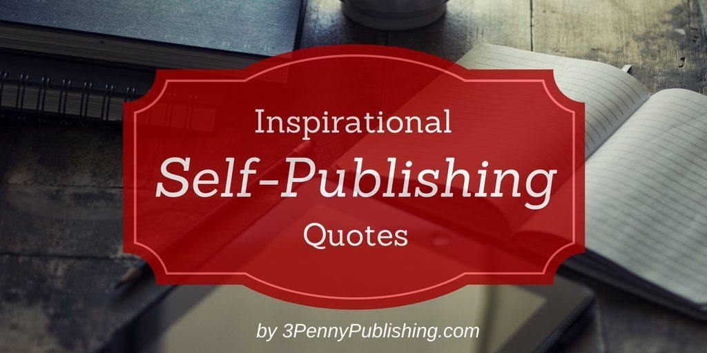 Inspiring Quotes by self-published authors